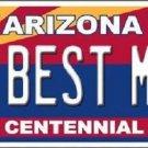 Arizona Centennial Best Mom Novelty Metal License Plate