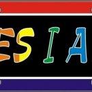 Yes I Am Gay Pride Vanity Metal Novelty License Plate