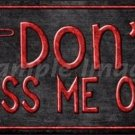 Dont Piss Me Off Vanity Metal Novelty License Plate