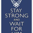 Stay Strong And Wait For Him Air Force Metal Novelty Parking Sign