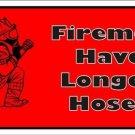 Fireman Have Longer Hoses Vanity Metal Novelty License Plate
