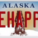 Be Happy Alaska State Background Novelty Metal License Plate