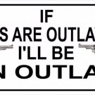 If Guns Are Outlawed Photo License Plate