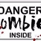 Danger Zombies Inside Novelty Metal License Plate