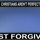 Christians Aren't Perfect Just Forgiven Photo License Frame