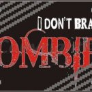 I Don't Brake For Zombies Vanity Metal Novelty License Plate