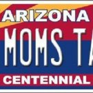 Arizona Centennial Moms Taxi Metal Novelty License Plate