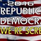 2016 Republican Democrat Were Screwed Photo Plate