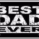 Best Dad Ever Novelty Metal License Plate