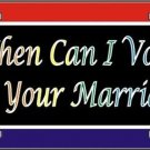 When Can I Vote On Your Marriage Gay Pride Vanity Metal Novelty License Plate