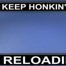 Keep Honkin' I'm Reloading Photo License Plate Frame