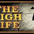 The High Life Novelty Metal License Plate