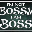 I'm Not Bossy Novelty Metal License Plate