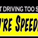 I'm Not Driving Too Slow You're Speeding Novelty Vanity Metal License Plate