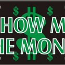 Show Me the Money Vanity Metal Novelty License Plate