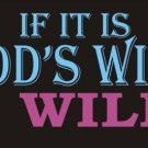If It's God's Will Vanity Metal Novelty License Plate