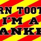 Dern Tooten I'm A Yankee Photo License Plate