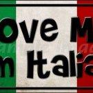 Love Me I'm Italian Vanity Metal Novelty License Plate