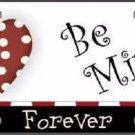 Be Mine Forever Metal Novelty License Plate