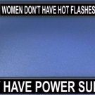 Women Don't Have Hot Flashes Photo License Frame