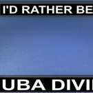 I'd Rather Be Scuba Diving Photo License Plate Frame