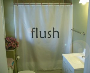 Bath Shower Curtain flush reminder don't forget no surprise