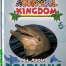 My Animal Kingdom - All About Dolphins (Book and 2 Piece Plush Dolphin Toy Included)