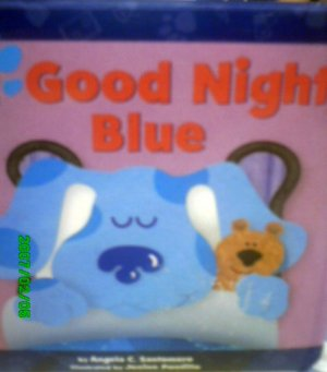 Blue's Clues - Goodnight Blue Book by Angela C. Santomero