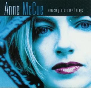 ANNE McCUE - AMAZING ORDINARY THINGS - New CD