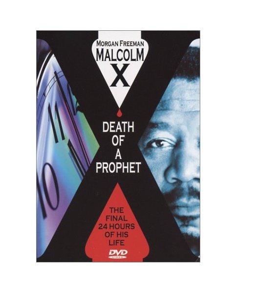 Malcolm X: Death Of A Prophet