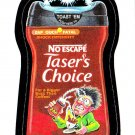 2013 WACKY PACKAGES ANS10 ***TASER'S CHOICE*** BONUS STICKER  B10