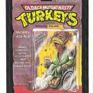 "WACKY PACKAGES 1991 SERIES ""MUTANT TURKEYS"" #36 STICKER CARD"