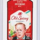 "2017 WACKY PACKAGES/GPK TRUMPOCRACY 1ST 100 DAYS ""OLD SPICEY"" #99"