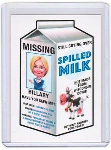 "2017 WACKY PACKAGES TRUMPOCRACY THE 1ST 100 DAYS ""MISSING HILLARY SPILLED MILK"""