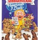 "2005 GARBAGE PAIL KIDS ALL NEW SERIES 4 ""IDOL IVAN"" #9b"
