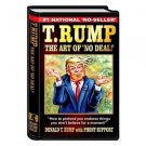 "2017 WACKY PACKAGES/GPK TRUMPOCRACY 1ST 100 DAYS ""THE ART OF NO DEAL! by T.RUMP"""