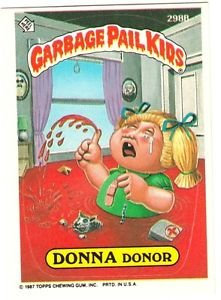 "1987 GARBAGE PAIL KIDS ORIGINAL 8TH SERIES ""DONNA DONOR"" #298b STICKER CARD"
