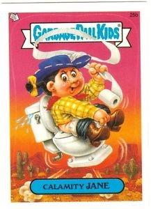 "2004 GARBAGE PAIL KIDS ALL NEW SERIES 3 {ANS3} ""CALAMITY JANE"" #25b STICKER CARD"