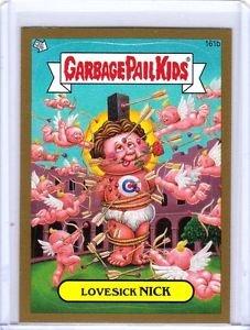 "GARBAGE PAIL KIDS BRAND NEW SERIES 3 (BNS3) ""GOLD BORDER"" #161b ""LOVESICK NICK"""