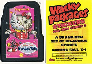 """2005 WACKY PACKAGES ANS2 """"GOODBYE KITTY"""" PROMO STICKER P1 SAN DIEGO COMIC CON"""