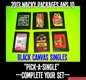 "2013 WACKY PACKAGES ANS 10 BLACK CANVAS SINGLES ""PICK ONE"" -COMPLETE YOUR SET-"