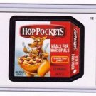 "2011 WACKY PACKAGES ALL NEW SERIES 8 {ANS8} ""HOP POCKETS"" #12 STICKER"