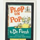 "2005 WACKY PACKAGES ALL NEW SERIES 2 {ANS2} ""PLOP ON POP"" BONUS STICKER B4."