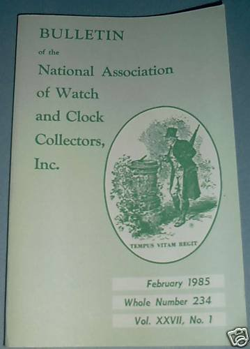 NAWCC #234 National Watch & Clock Collectors Bulletin February 1985 Horlogerie Horology