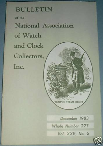 NAWCC #227 December 1983 National Watch & Clock Collectors Bulletin Horology Horlogerie