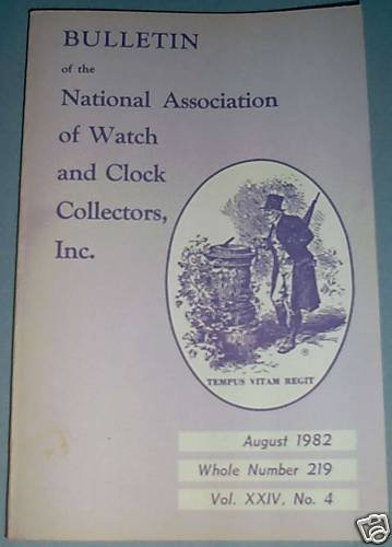 NAWCC #219 August 1982 National Watch & Clock Collectors Bulletin Horlogerie Horology