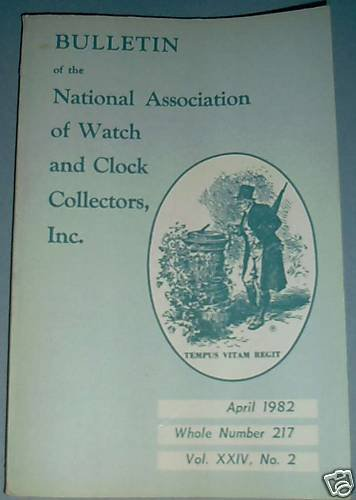 NAWCC #217 April 1982 National Watch & Clock Collectors Bulletin Horology Horlogerie