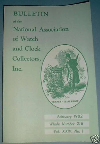 NAWCC #216 February 1982 National Watch & Clock Collectors Bulletin Horology Horlogerie