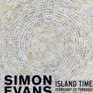 Simon Evans Island Time 2009 Art Exhibition Ad Advert