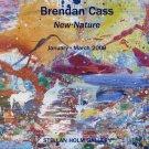 Brendan Cass New Nature 2009 Art Exhibition Ad Advert
